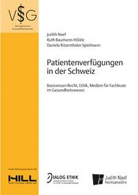 Patientenverfügungen in der Schweiz (2012), Judith Naef, Ruth Baumann-Hölzle, Daniela Ritzenthaler,